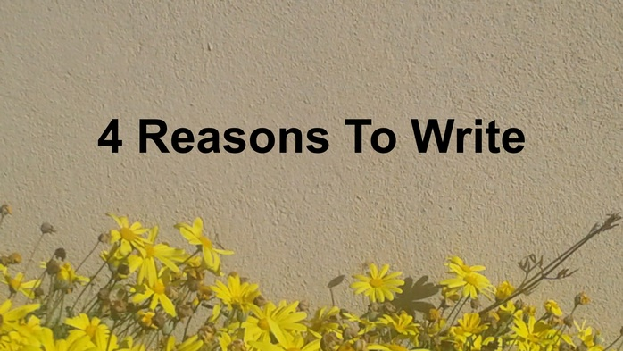 4 reasons to write
