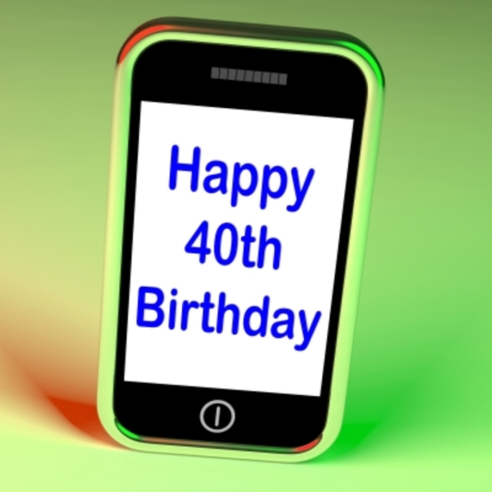 A mobile phone picture saying Happy Fortieth Birthday