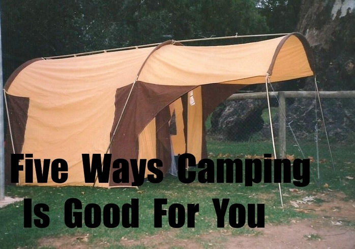 Five Ways Camping Is Good For You