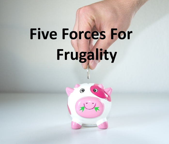 Five Forces For Frugality