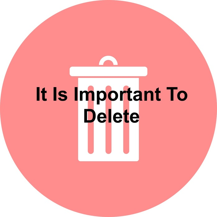It Is Important To Delete