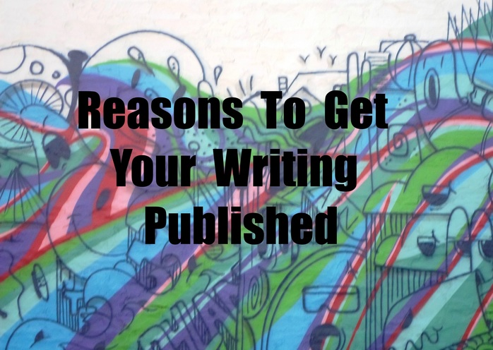 Reasons To Get Your Writing Published