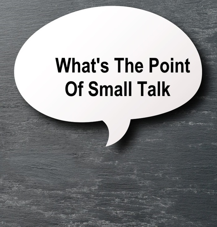What's the point of small talk